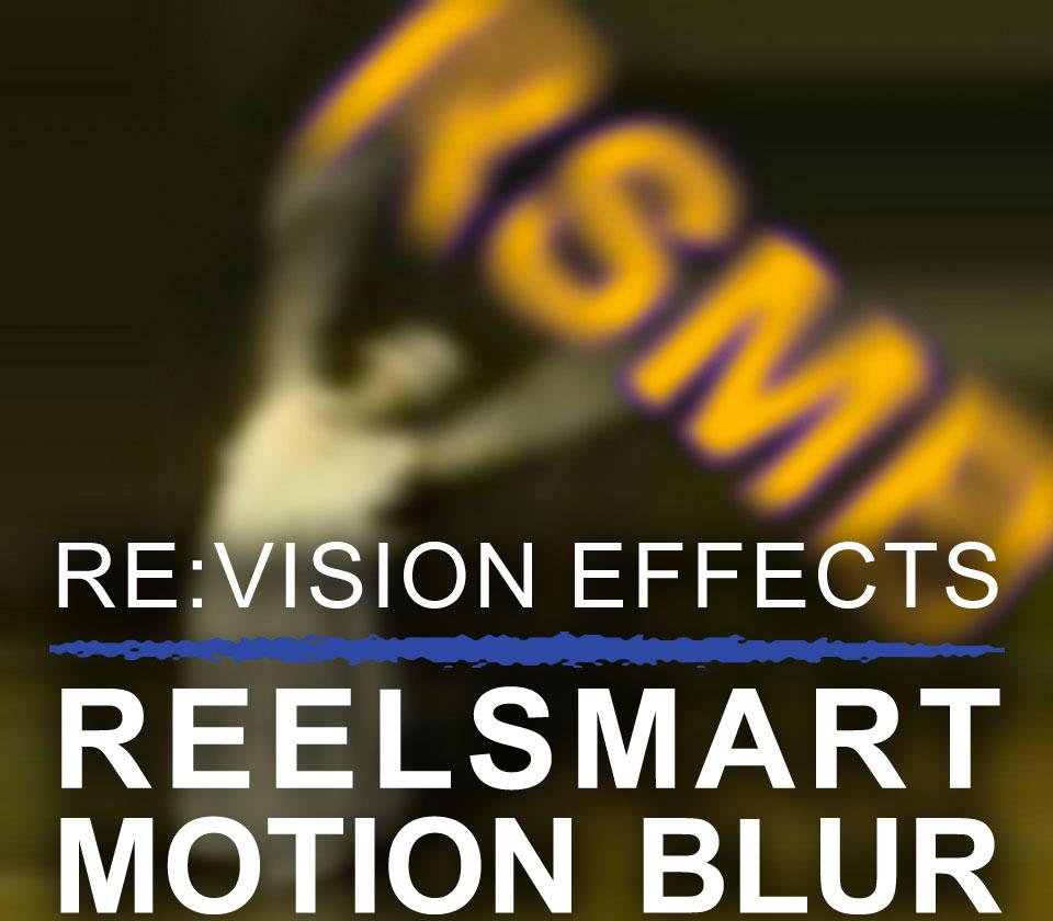 RE:Vision Effects ReelSmart Motion Blur