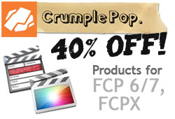 Ends Tonight! Save 40% on All CrumplePop Products for FCP 6, 7, X
