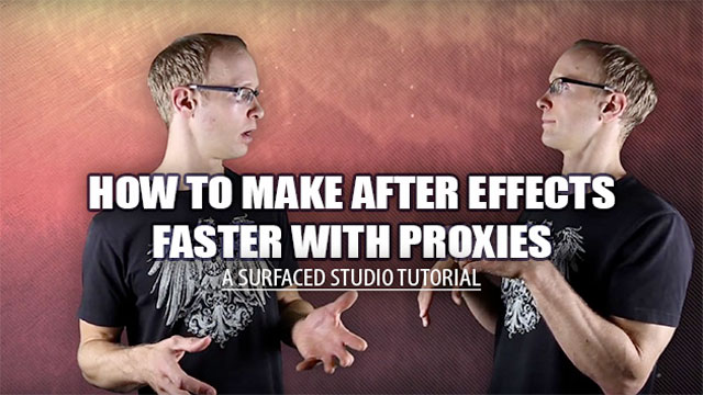 AE: Speed up Your Workflow with Proxies