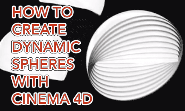 How To Create Dynamic Spheres With CINEMA 4D