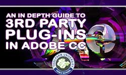 In Depth: Plug-ins Adobe After Effects CC and Premiere Pro CC
