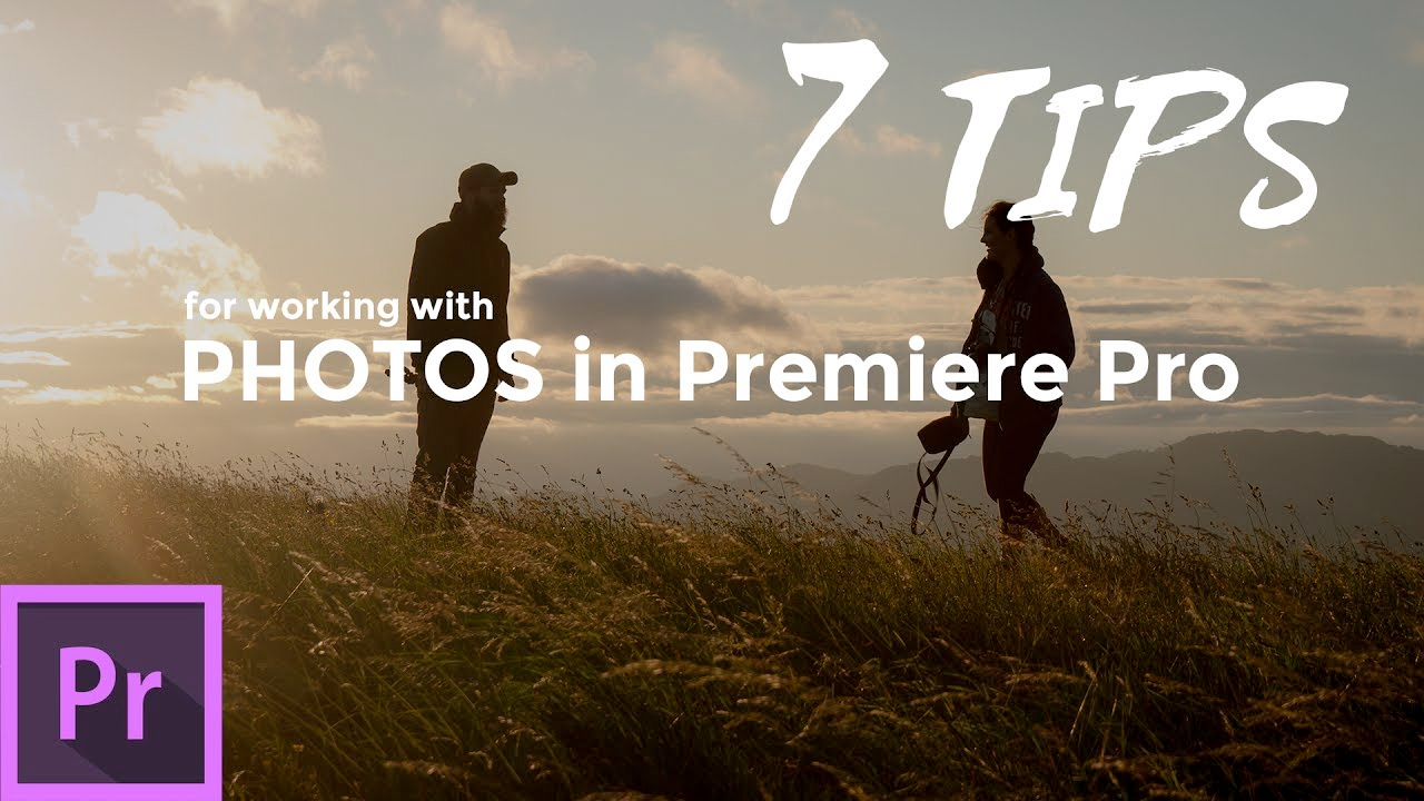 Premiere Pro: 7 Tips when working with Photos