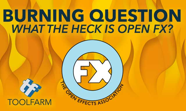 Burning Questions: What in the heck is OpenFX?