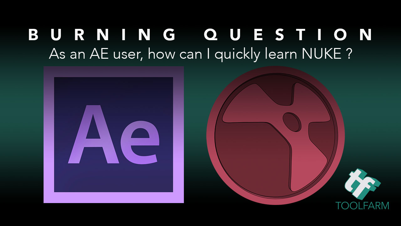 Burning Question: How can I learn NUKE quickly as an AE user?