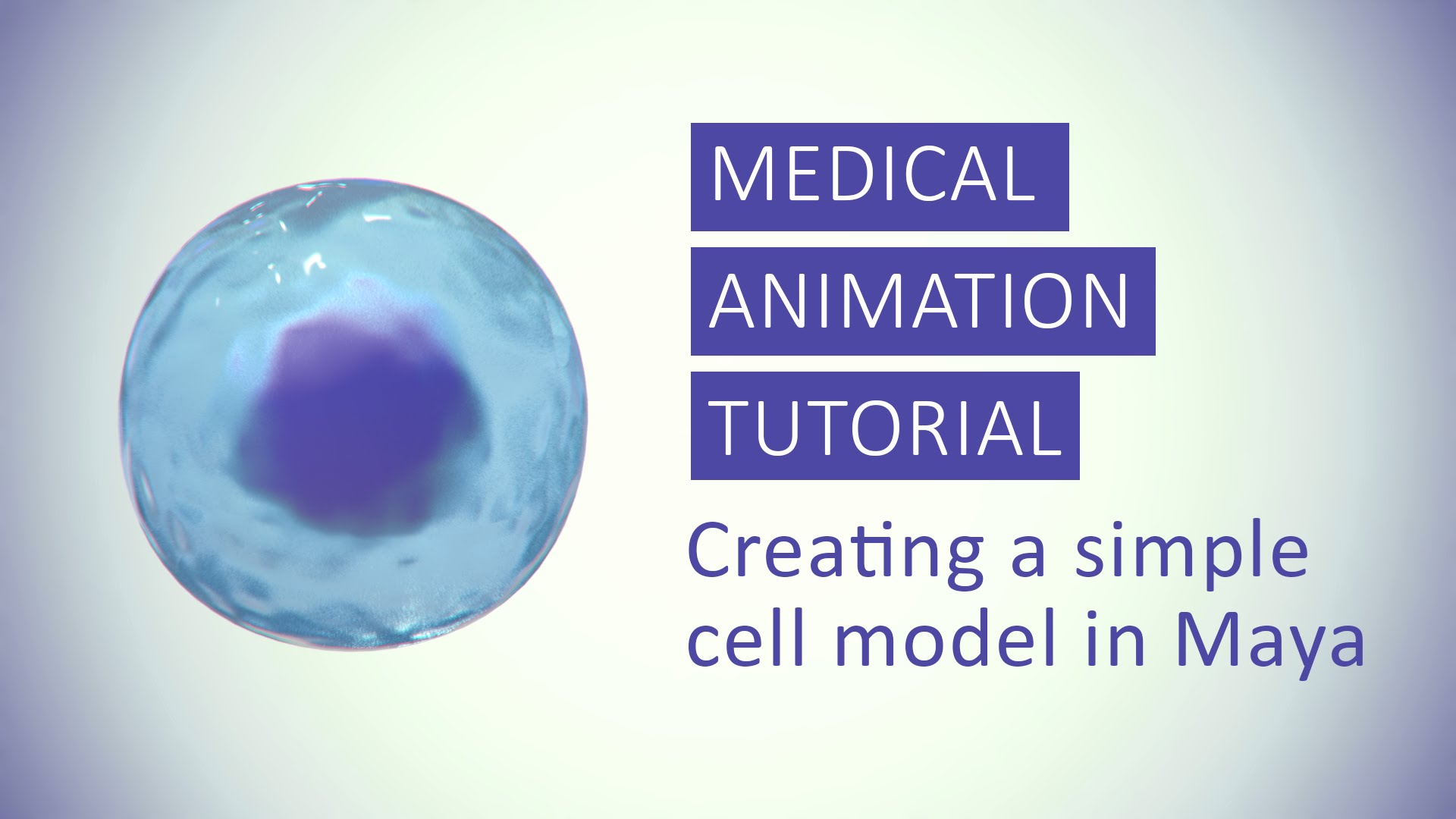 Medical Animation Tutorial - Creating a simple cell model in Maya