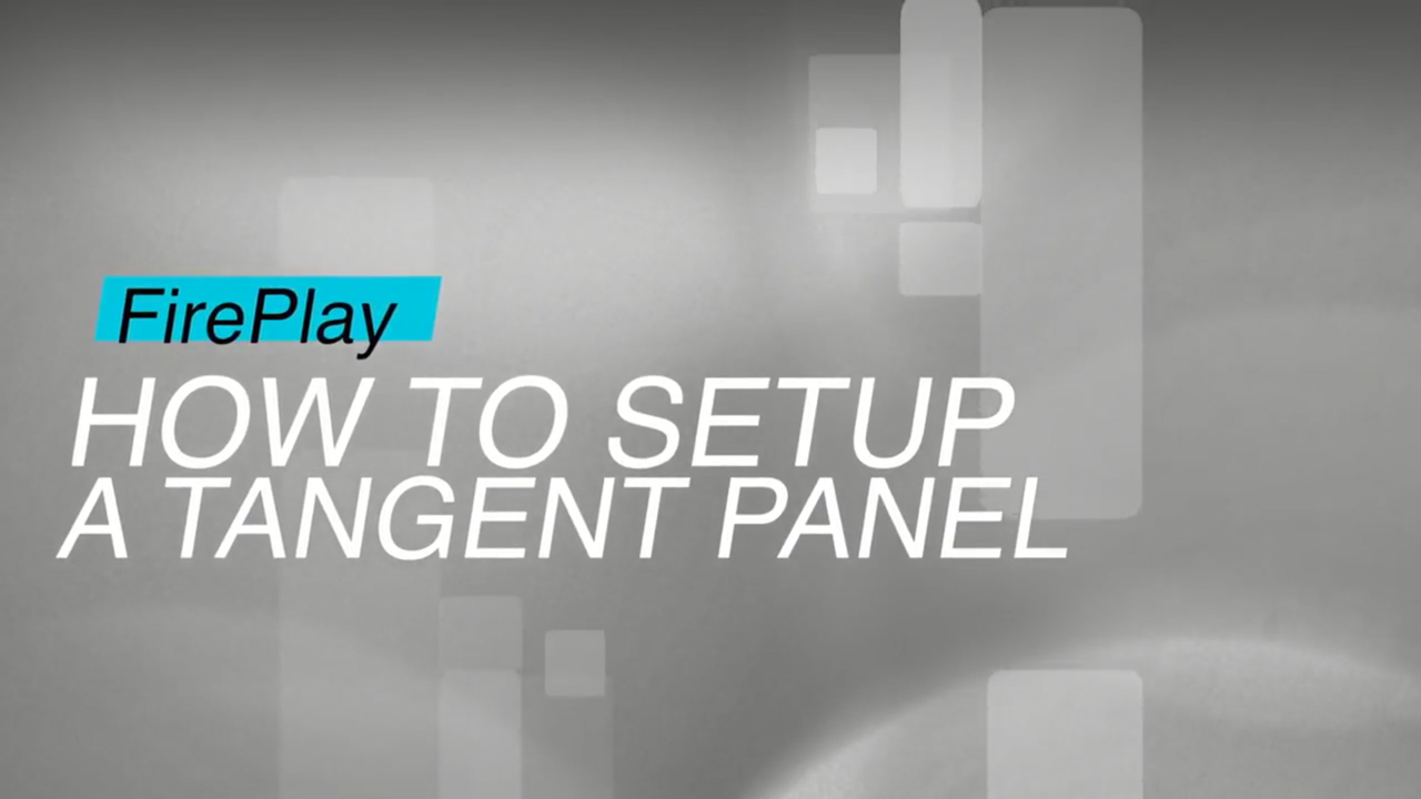 Firefly Cinema FirePlay: FirePlay How To Set Up a Tangent Panel