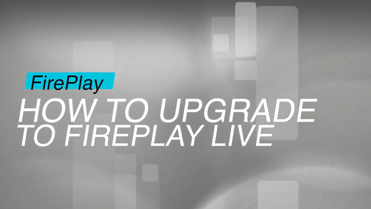 Firefly Cinema Fireplay: How To Upgrade To FirePlayLive