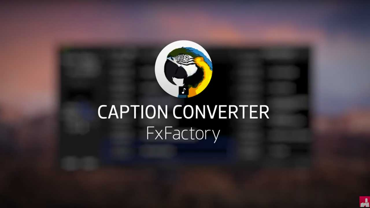 FxFactory Caption Converter Tutorial