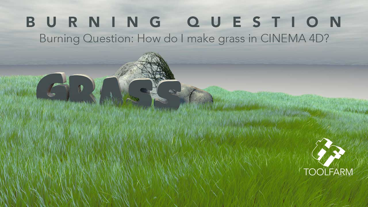 Burning Question: How do I Make Grass in CINEMA 4D?