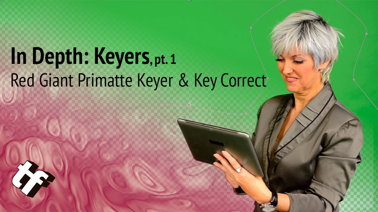 In Depth: Keying: Part 4: Red Giant Primatte Keyer and Key Correct