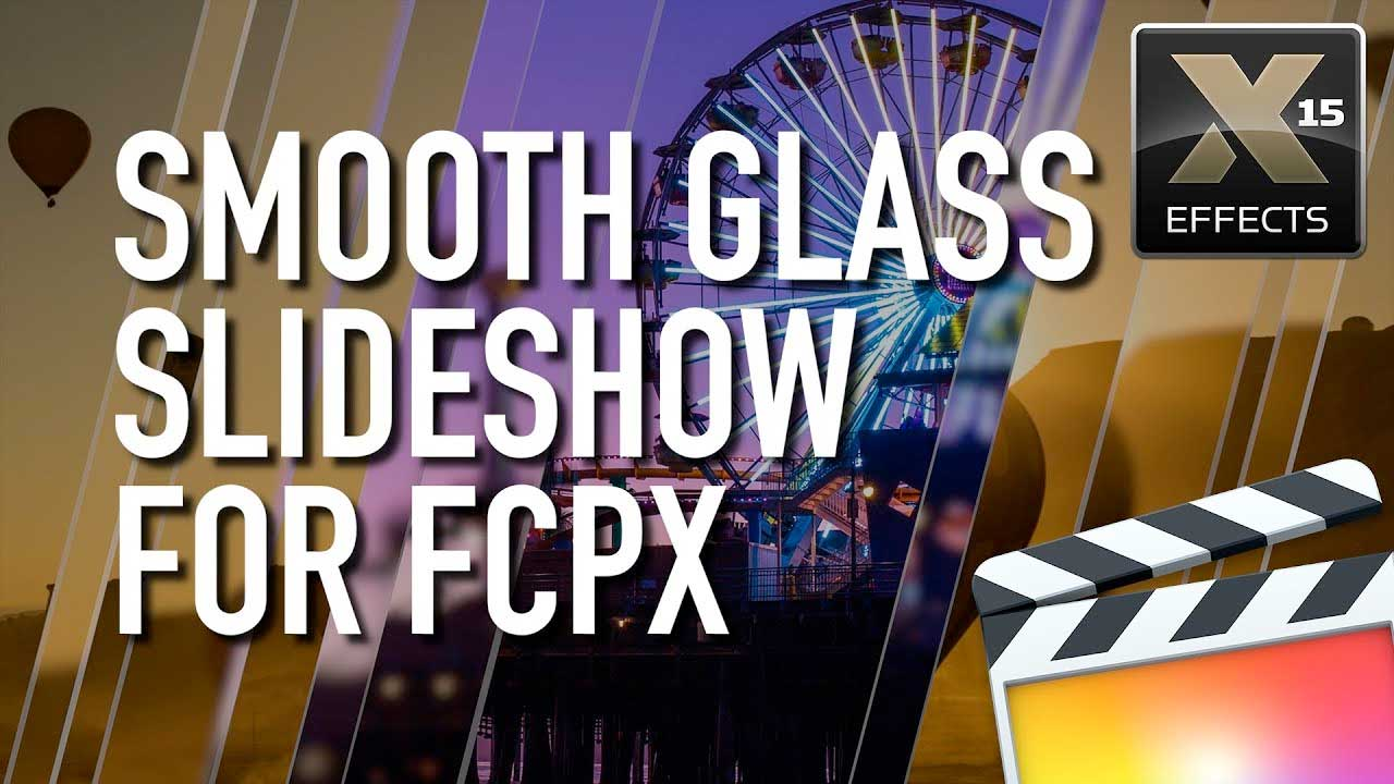 How to build a Smooth Glass Slideshow in Final Cut Pro X