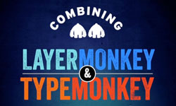 Combining LayerMonkey and TypeMonkey