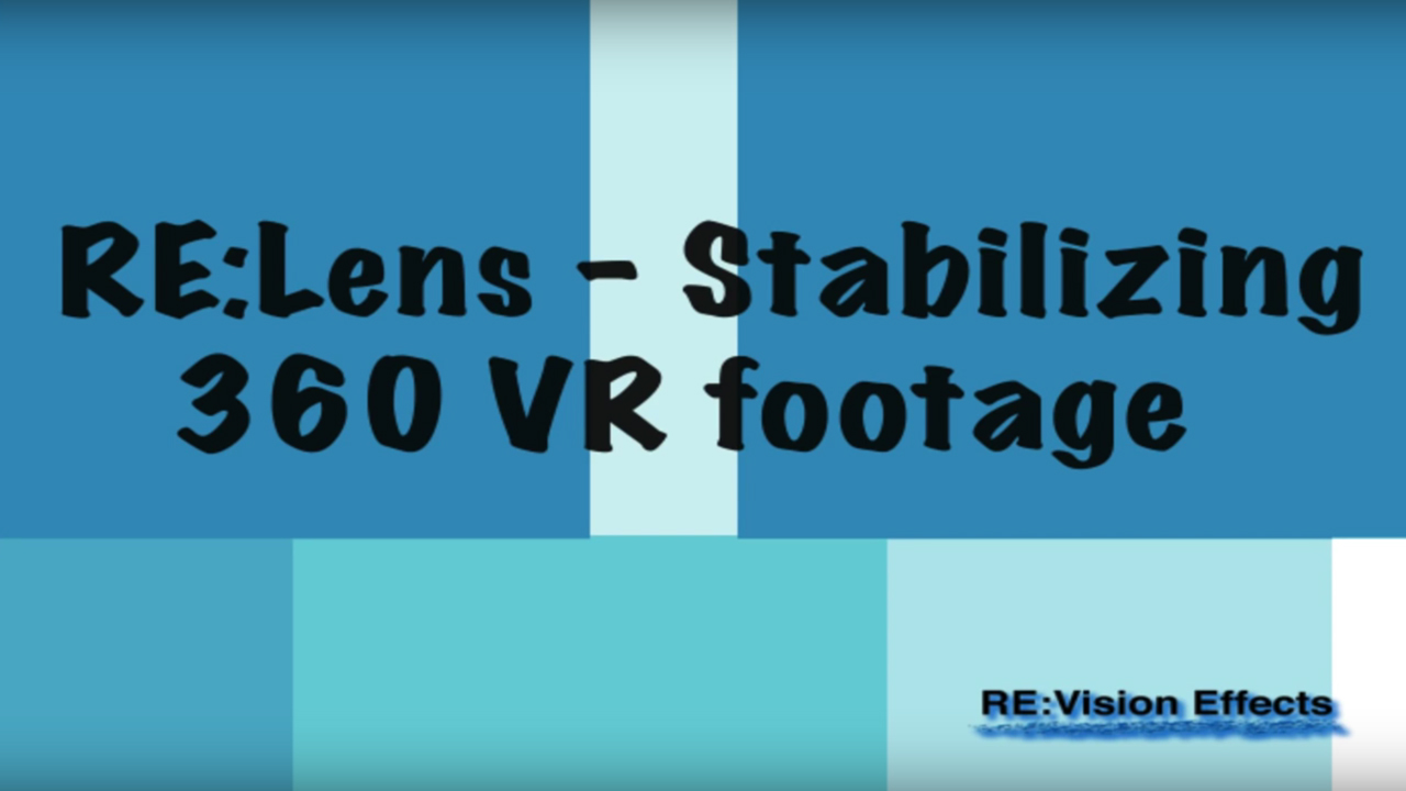 Re:Vision Effects Re:Lens Stabilizing 360 VR Tutorial #gettingstarted