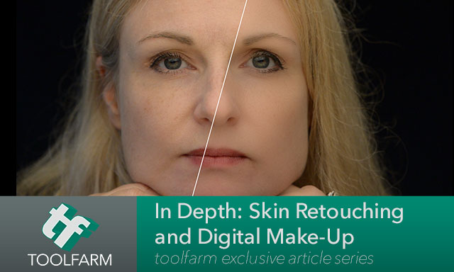 In Depth: Skin Retouching and Digital Makeup, Part 1