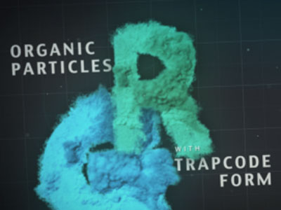 Creating Organic Particles using Trapcode Form