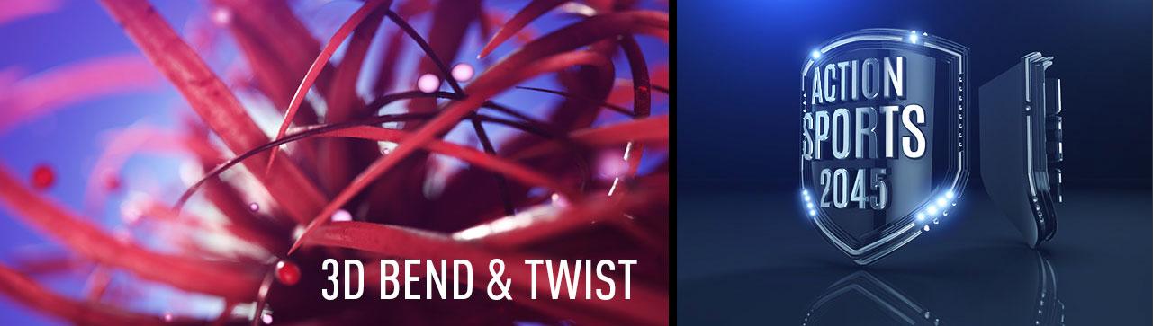 3d bend & twist